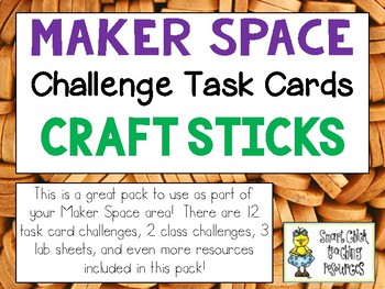 Maker Space Challenge Task Cards - Using CRAFT STICKS