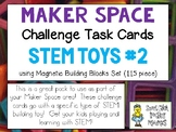 Maker Space Challenge Task Cards - Using STEM TOYS #2
