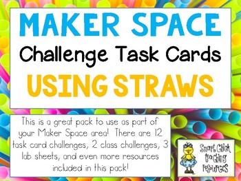 Maker Space Challenge Task Cards - Using STRAWS