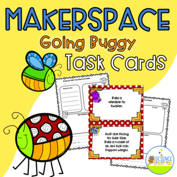 Maker Space Going Buggy Task Cards