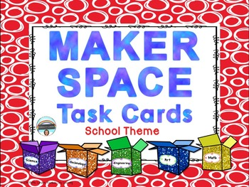 Maker Space Task Cards School Theme