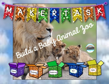 Maker Task: Build a Baby Animal Zoo