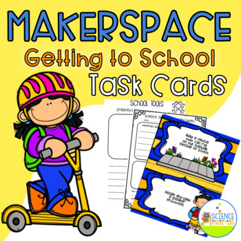 MakerSpace: Getting To School Task Cards