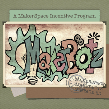 MakerSpace MakerBotz Vintage Edition