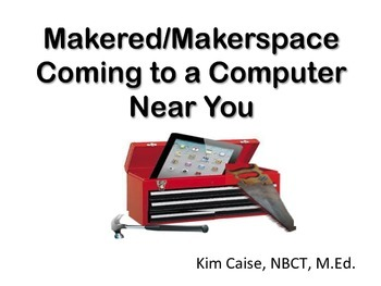 Makered/MakerSpace Coming to a Computer Near You
