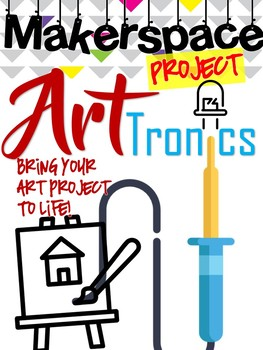 Makerproject: Bring Your Art Piece To Life! Art+ Electronics=Artronics