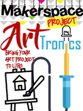 Makerproject: Bring Your Art Piece To Life! Art+ Electroni