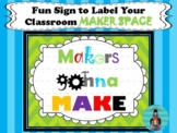 Maker Space Classroom Poster ~ Makers Gonna Make ~