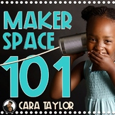 Makerspace 101:  Create a Makerspace Classroom Area!