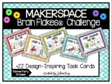 Makerspace: Brain Flakes®  Challenge Task Cards