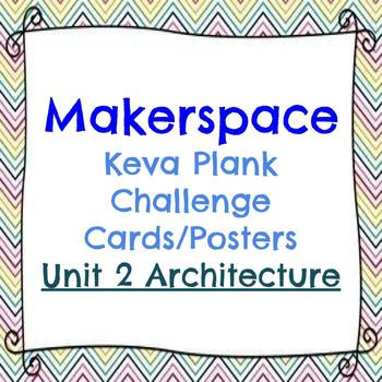 Makerspace: KEVA Plank Challenge Task Cards Posters Architecture