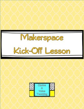 Makerspace Kick-Off Lesson