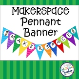 Makerspace Pennant Banner Sign