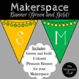 Makerspace Pennant Banner in GREEN/GOLD