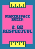 Makerspace Rules Poster - Be Respectful