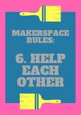 Makerspace Rules Poster - Help Each Other