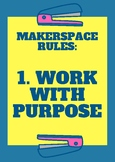 Makerspace Rules Poster - Work With Purpose