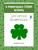 Makerspace STEAM Activity: LED Circuit Shamrocks