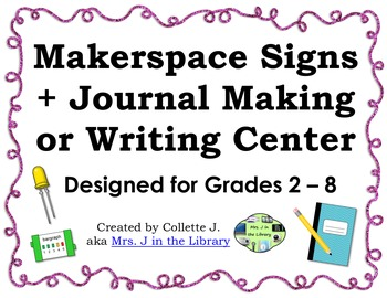 Makerspace Signs and Journal Making or Writing Center
