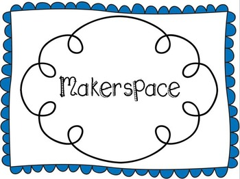 Makerspace Signs for Your Classroom or Library with an Editable Sign Included