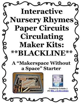 Makerspace Starter: Paper Circuits Circulating Kits & BLACKLINE Nursery Rhymes