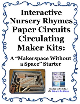 Makerspace Starter: Paper Circuits Circulating Kits & Interactive Nursery Rhymes
