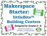 Makerspace Starter: littleBits™ Building Centers