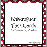Makerspace Task Cards (STEM) - All Elementary grades
