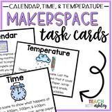 Makerspace Task Cards Time, Temperature, Calendar