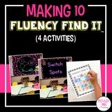 Making 10 Fluency Find It®