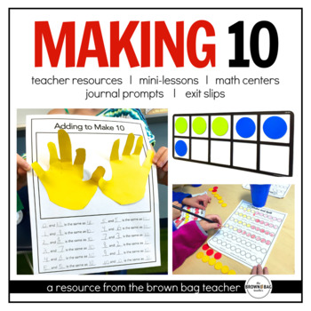 Making 10: Mini-lessons, Centers, and Assessments