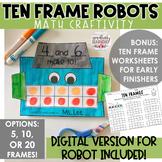 Making 10: TEN FRAME ROBOTS! Craftivity + Worksheets (Digital Version Included)