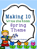 Making 10 Write the Room  Spring Theme