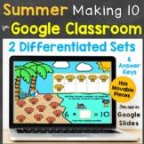 Making 10 for Google Classroom, Google Slides Distance Lea