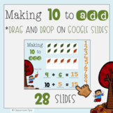 Making 10 to Add (Distance Learning - Google Classroom - Math)