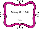 Making 10 to Add - First Grade enVision Math