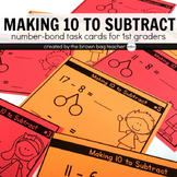 Making 10 to Subtract, Number Bond Task Cards
