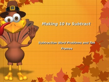 Making 10 to Subtract Word Problem PowerPoint : Thanksgiving Theme