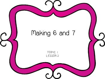 Making 6 and 7 - First Grade enVision Math