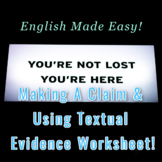Making A Claim & Using Textual Evidence Worksheet!