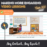 Making Better Video Lessons - A PD for Teachers