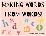 Making Big Words From Words!