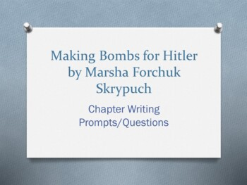 Making Bombs for Hitler, by Marsha Forchuk Skrypuch  Chapter Questions/Prompts