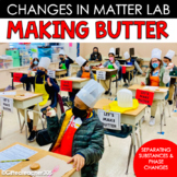 Making Butter: Changes in Matter & Separating Solutions