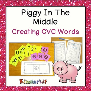 Making CVC Words With Piggy In The Middle