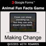 Making Change | Animal Fun Facts Game | Google Forms | Dig