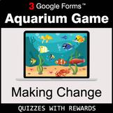 Making Change | Aquarium Game | Google Forms | Digital Rewards