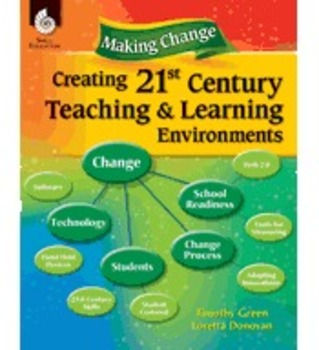 Making Change: Creating a 21st Century Teaching and Learni