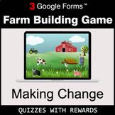 Making Change | Farm Building Game | Google Forms | Digita