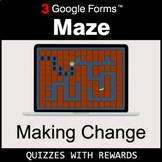 Making Change | Maze | Google Forms | Digital Rewards | Di